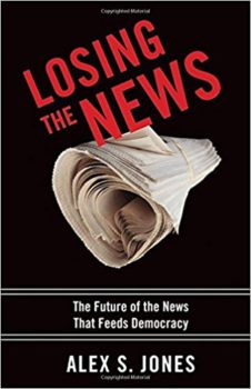 Losing the News by Alex S. Jones