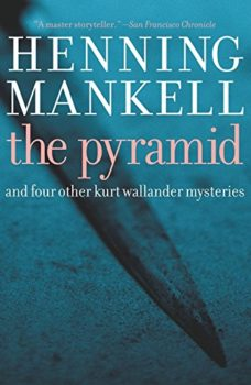 Kurt Wallender stories: The Pyramid by Henning Mankell