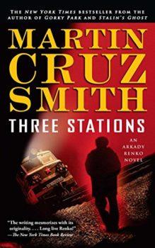 Russia under Putin: Three Stations by Martin Cruz Smith