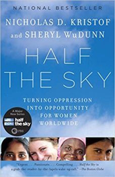 Oppression into opportunity: Half the Sky by Nicholas Kristof and Cheryl WuDunn
