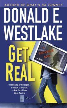 Dortmunder's last caper: Get Real by Donald E. Westlake