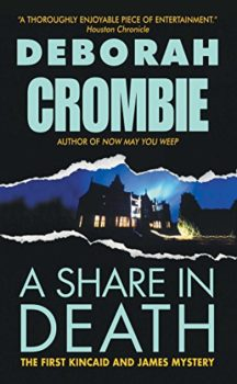 A Share in Death is from Deborah Crombie.