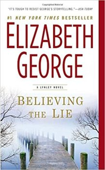 inspector lynley novel: Believing the Lie by Elizabeth George