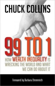 wealth inequality: 99 to 1 by Chuck Collins