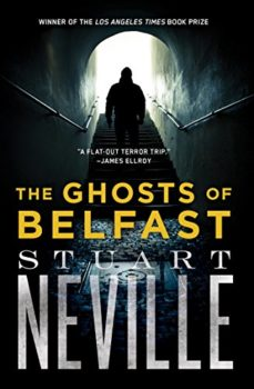 Northern Ireland: The Ghosts of Belfast by Stuart Neville