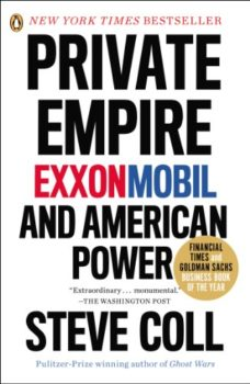 About ExxonMobil: Private Empire by Steve Coll