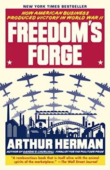 America rearmed: Freedom's Forge by Arthur Herman