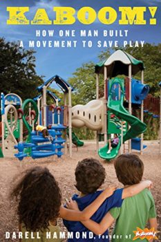 Playgrounds: KaBoom! by Darrell Hammond