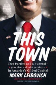 satire - This Town - Mark Leibovich