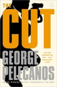 Hard-boiled detective: The Cut by George Pelecanos