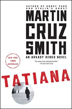 crusading Russian journalist: Tatiana by Martin Cruz Smith
