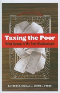 Poverty in America: Taxing the Poor by Katherine S. Newman and Rourke L. O'Brien