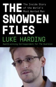 Edward Snowden: The Snowden Files by Luke Harding