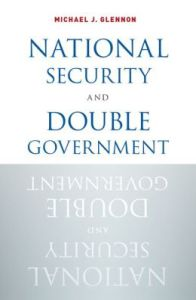 national security decisions: National Security and Double Government by Michael J. Glennon