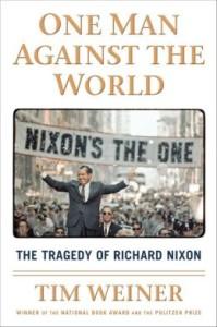 Nixon White House: One Man Against the World by Tim Weiner