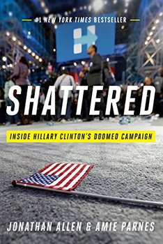 nonfiction books about politics: Shattered by Jonathan Allen and Amie Parnes