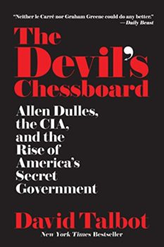 Great biographies: The Devil's Chessboard by David Talbot