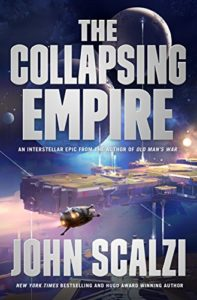 John Scalzi series: The Collapsing Empire by John Scalzi