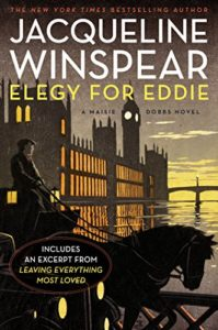 Elegy for Eddie by Jacqueline Winspear is a Maisie Dobbs novel.