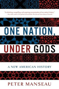 religious history - One Nation Under Gods by Peter Manseau