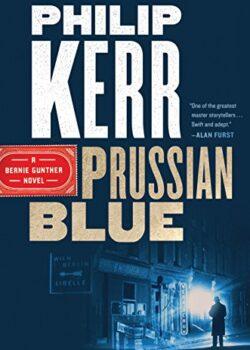 top Nazis in Prussian Blue by Philip Kerr