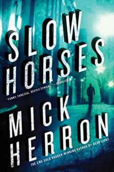Clever British spies: Slow Horses by Mick Herron