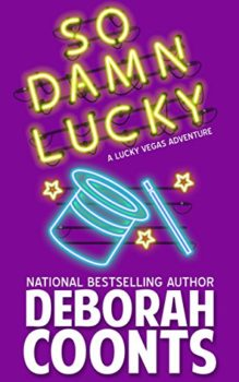 disappearing magician: So Damn Lucky by Deborah Coonts