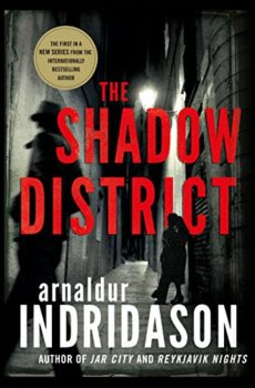 From Iceland: The Shadow District by Arnaldur Indridason