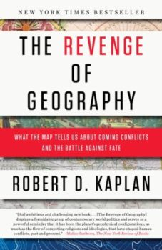 most memorable nonfiction: The Revenge of Geography by Robert D. Kaplan