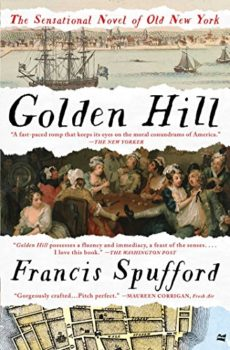 charming historical novel: Golden Hill by Francis Spufford