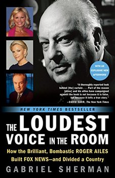 books reviewed in 2014: The Loudest Voice in the Room by Gabriel Sherman