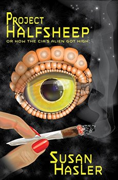 The CIA LSD and a 3-foot alien: Project HALFSHEEP by Susan Hasler