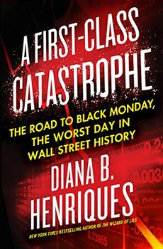 In A First-Class Catastrophe, Diana B. Henriques explains whats wrong on Wall Street.