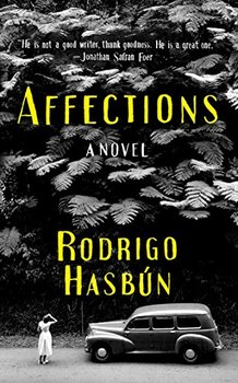 Affections by Rodrigo Hasbun is a powerful family drama.