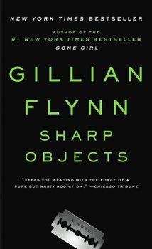 Before Gone Girl, Gillian Flynn wrote Sharp Objects