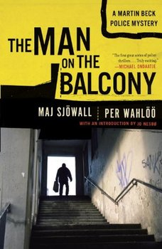 Nordic Noir before Stieg Larsson: The Man on the Balcony by Sjöwall and Wahlöö