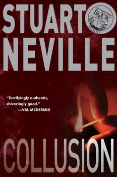 Collusion by Stuart Neville is about Belfast after the Good Friday Agreement.