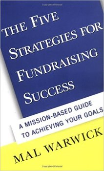 Books by Mal Warwick: The Five Strategies for Fundraising Success
