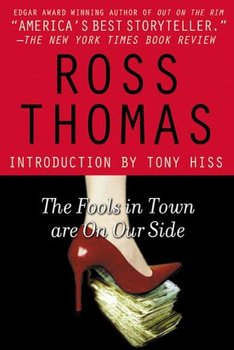 Reviewing Ross Thomas, including The Fools in Town Are on Our Side