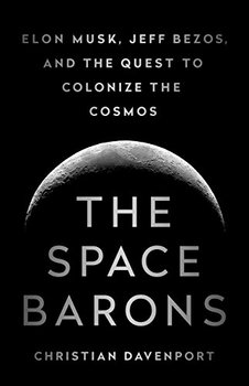 The Space Barons by Christian Davenport is about four private space companies.
