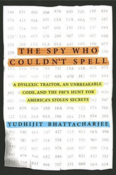 The Spy Who Couldn't Spell came before Edward Snowden.