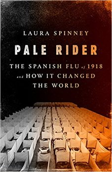 Pale Rider by Laura Spinney cautions us about a future pandemic.