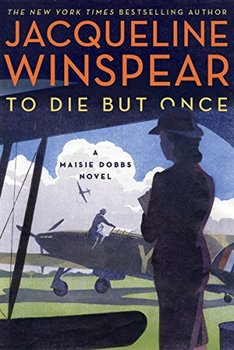 Maisie Dobbs review of To Die But Once