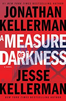 A Measure of Darkness is the latest from the Kellerman father-son team.