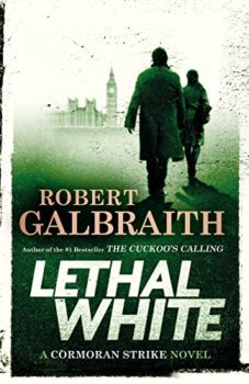 J. K. Rowling's one-legged detective stars in Lethal White.