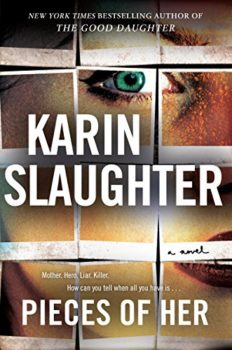 Pieces of her is Karin Slaughter's latest novel.