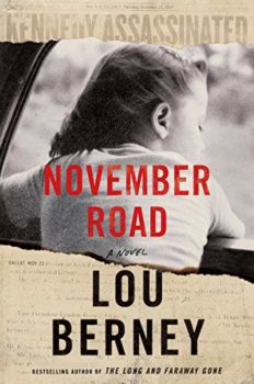 November Road is a novel about gangsters and JFK's assassination.