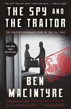 The Spy and the Traitor is a factual Cold War spy story.