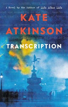 Transcription, Kate Atkinson's latest, is a spy story.