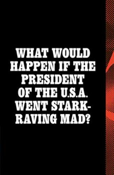 A Night at Camp David is a novel that anticipated Donald Trump.